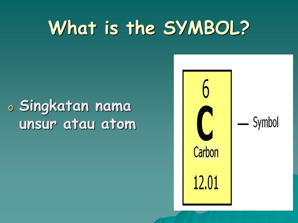 What is the ATOMIC NUMBER? o Jumlah proton yang ada dalam inti atom Or o Jumlah elektron yang mengelilingi inti atom