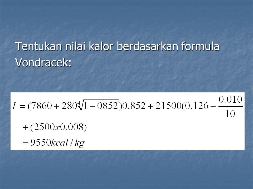 Tentukan nilai kalor berdasarkan formula Vondracek: