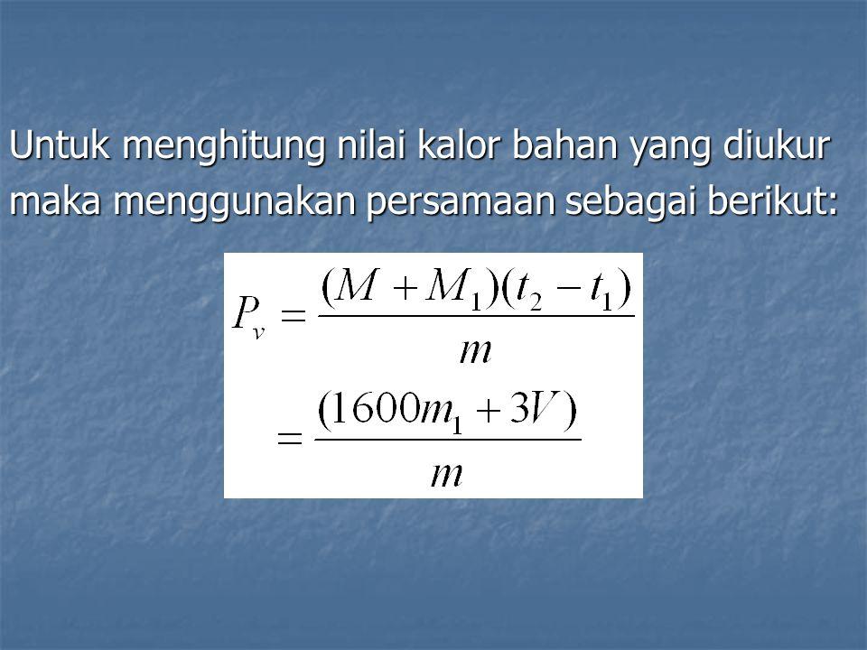 Untuk menghitung nilai kalor bahan yang diukur maka menggunakan persamaan sebagai berikut: