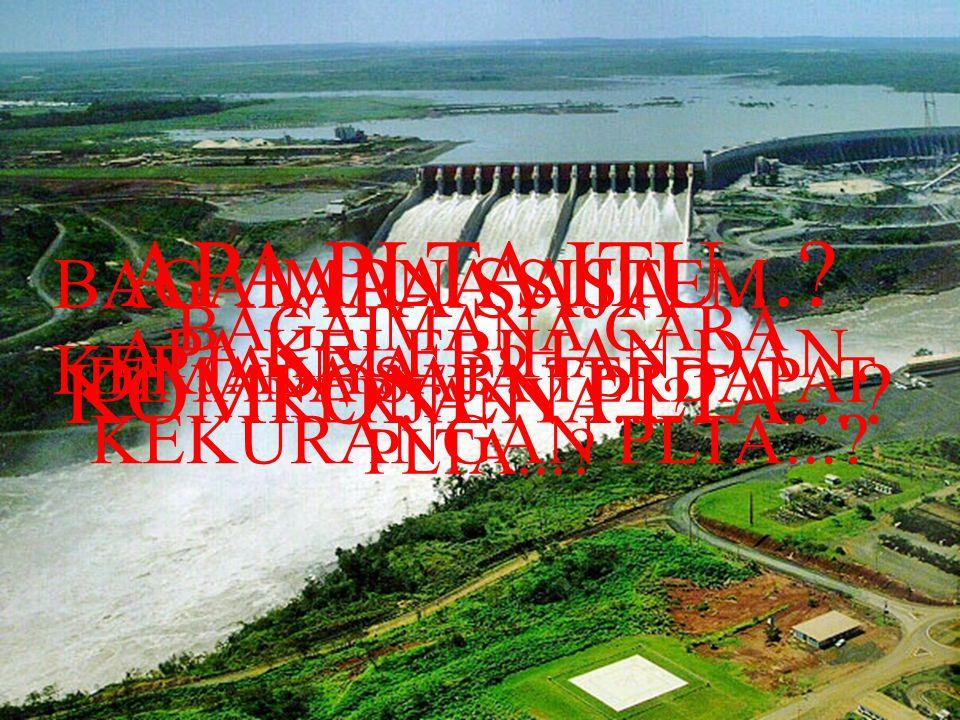 Pusat Listrik Tenaga Air (PLTA) adalah pembangkit listrik yang mengandalkan energi potensial dan kinetik dari air untuk menghasilkan energi listrikpembangkit listrikenergi potensial kinetikair Pengertian PLTA