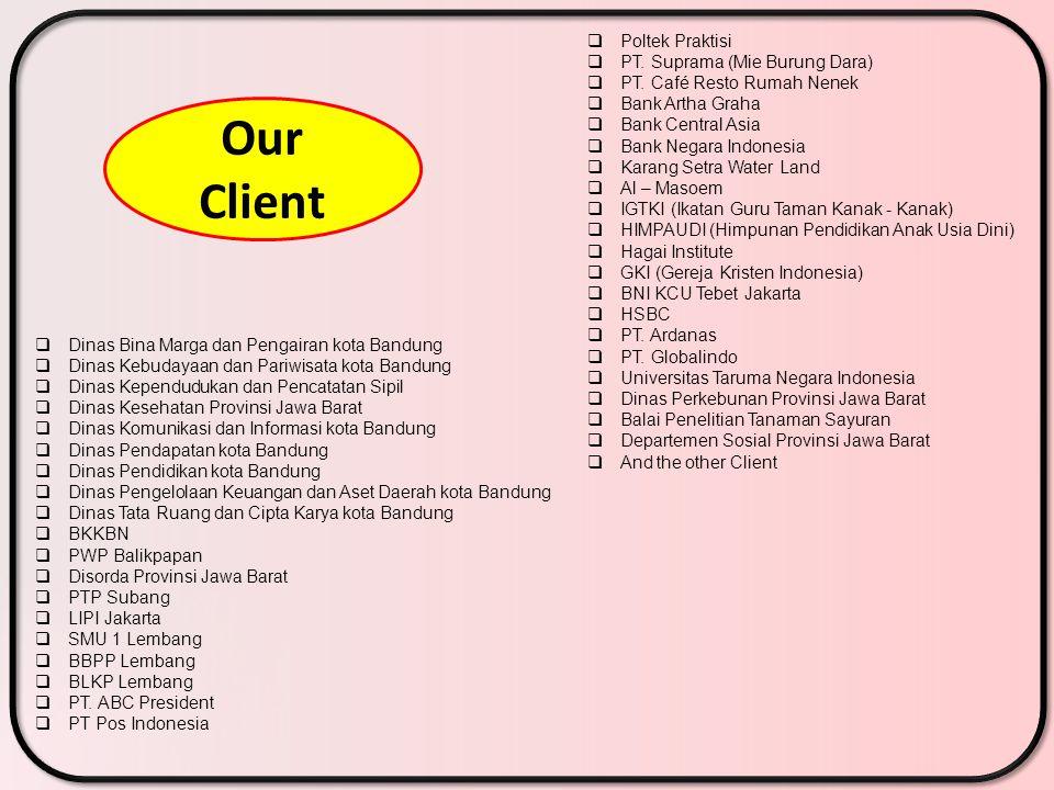Our Client  Dinas Bina Marga dan Pengairan kota Bandung  Dinas Kebudayaan dan Pariwisata kota Bandung  Dinas Kependudukan dan Pencatatan Sipil  Di