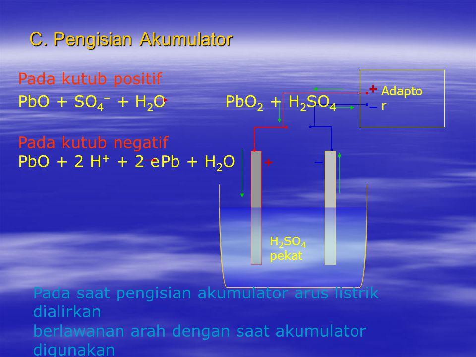 B. Akumulator habis ( Potensial kutub + sama dengan potensial kutub – )  Kutub ( + ) : PbO  Kutub ( – ) : PbO PbO H 2 SO 4 encer