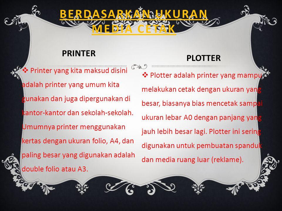 PRINTER  Printer yang kita maksud disini adalah printer yang umum kita gunakan dan juga dipergunakan di kantor-kantor dan sekolah-sekolah.