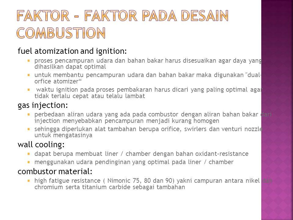 fuel atomization and ignition:  proses pencampuran udara dan bahan bakar harus disesuaikan agar daya yang dihasilkan dapat optimal  untuk membantu p