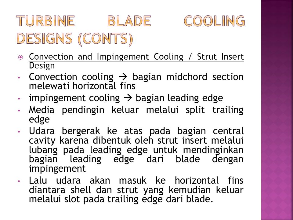 Convection and Impingement Cooling / Strut Insert Design Convection cooling  bagian midchord section melewati horizontal fins impingement cooling 