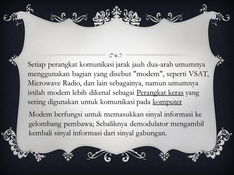 Setiap perangkat komunikasi jarak jauh dua-arah umumnya menggunakan bagian yang disebut