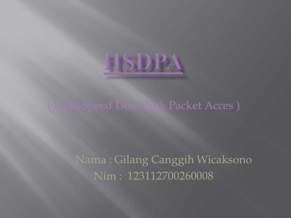 Pendahluan Pengertian modem W – CDMA ke HSDPA Generasi GSM 1,2,3 Cara kerja HSDPA Arsitektur HSDPA Channel – channel HSDPA Fitur HSDPA Keunggulan HSDPA Source materi