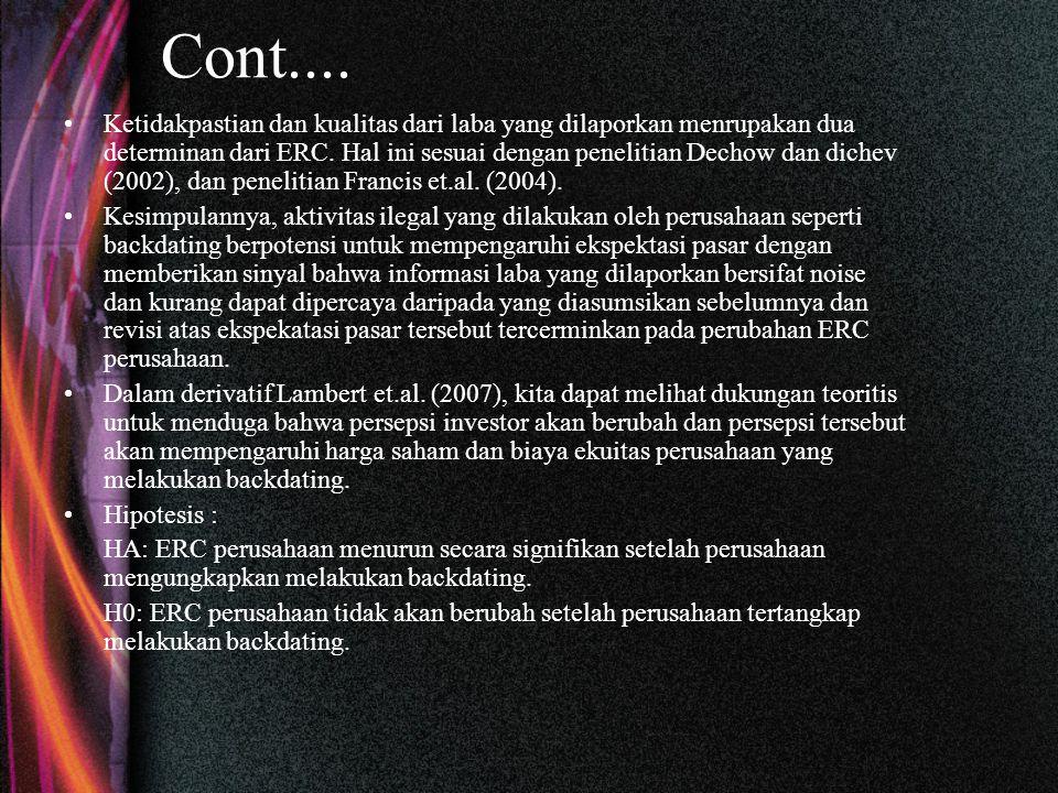 Cont.... Ketidakpastian dan kualitas dari laba yang dilaporkan menrupakan dua determinan dari ERC.