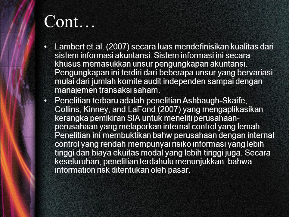 Cont… Lambert et.al. (2007) secara luas mendefinisikan kualitas dari sistem informasi akuntansi.