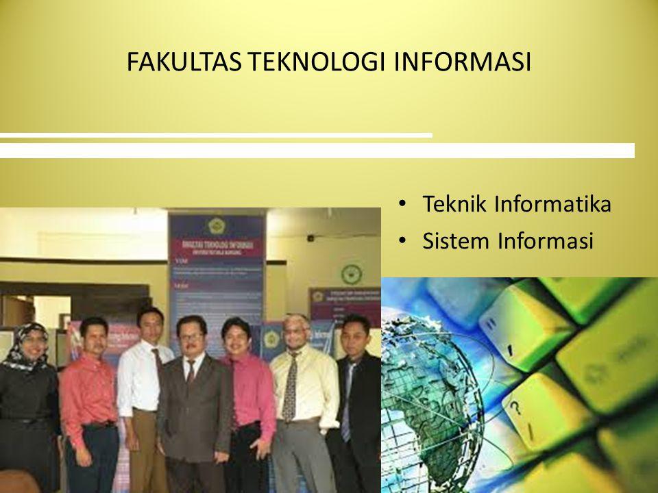 FAKULTAS TEKNOLOGI INFORMASI Teknik Informatika Sistem Informasi