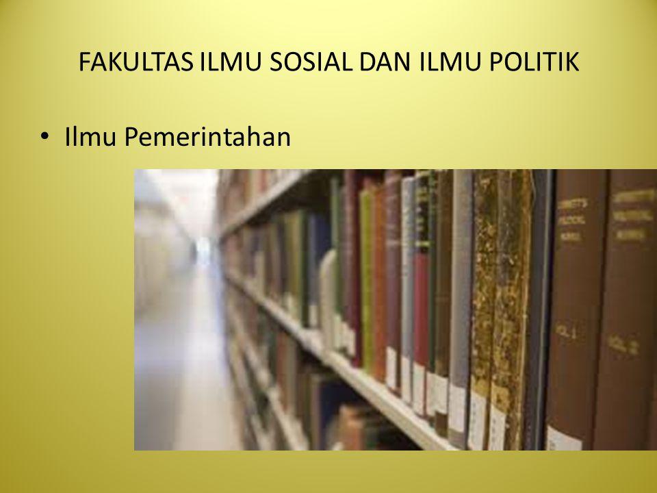 FAKULTAS ILMU SOSIAL DAN ILMU POLITIK Ilmu Pemerintahan