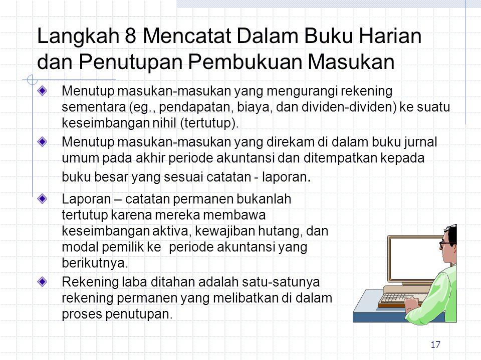 18 Langkah 9 Mempersiapkan Penutupan Pembukuan Neraca Saldo Suatu neraca saldo penutupan hanya mendaftar sisanya dari rekening permanen setelah proses penutupan sudah selesai.