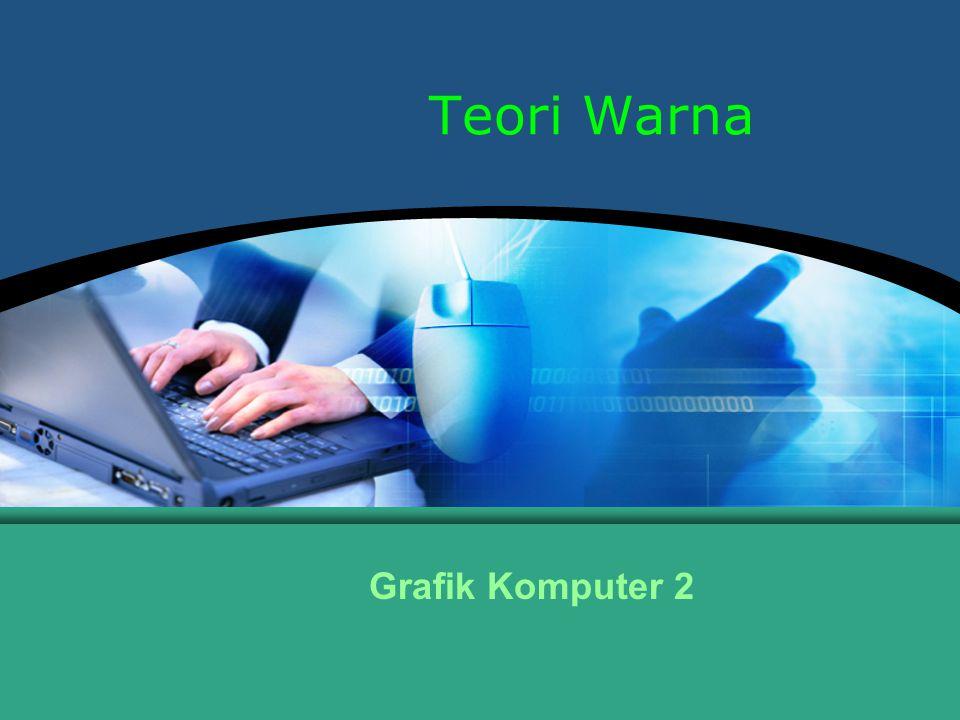 Grafik Komputer 2 Hal.: 1Isikan Judul Halaman Teori Warna Grafik Komputer 2