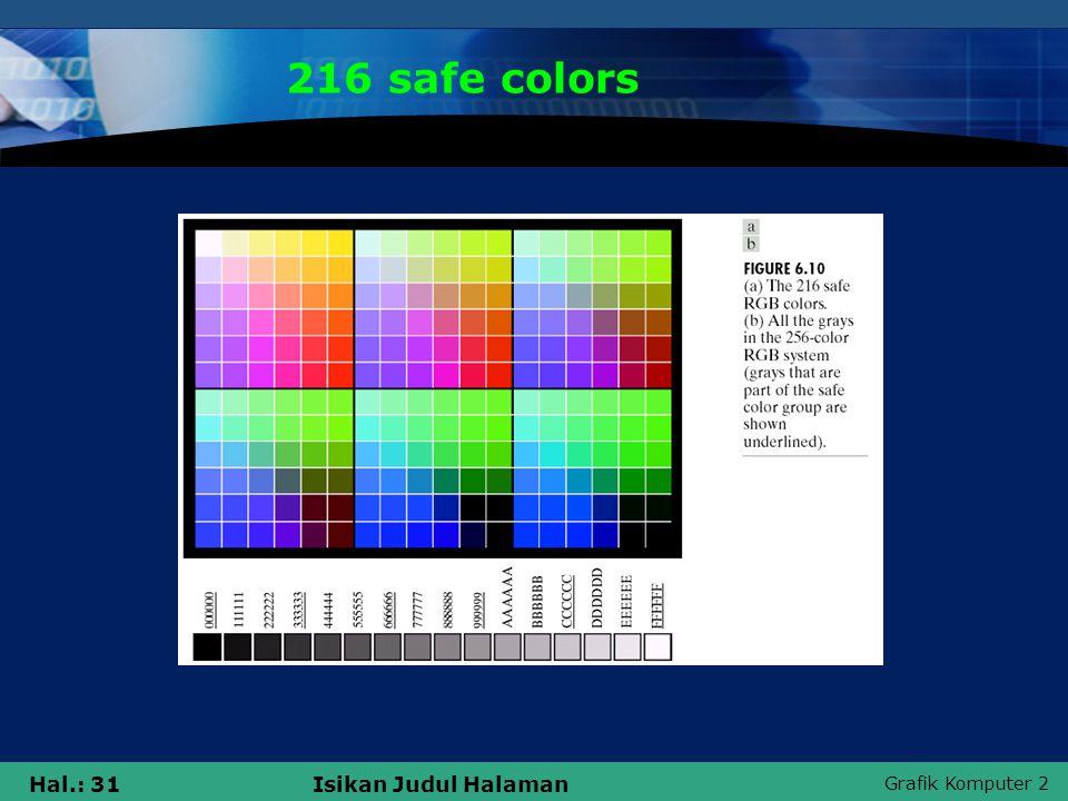 Grafik Komputer 2 Hal.: 31Isikan Judul Halaman 216 safe colors