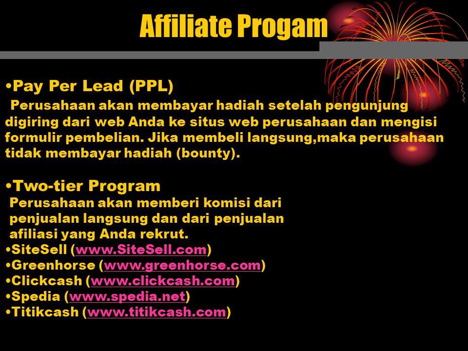 Pay Per Lead (PPL) Perusahaan akan membayar hadiah setelah pengunjung digiring dari web Anda ke situs web perusahaan dan mengisi formulir pembelian. J
