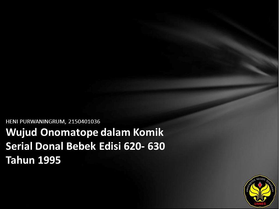 HENI PURWANINGRUM, 2150401036 Wujud Onomatope dalam Komik Serial Donal Bebek Edisi 620- 630 Tahun 1995
