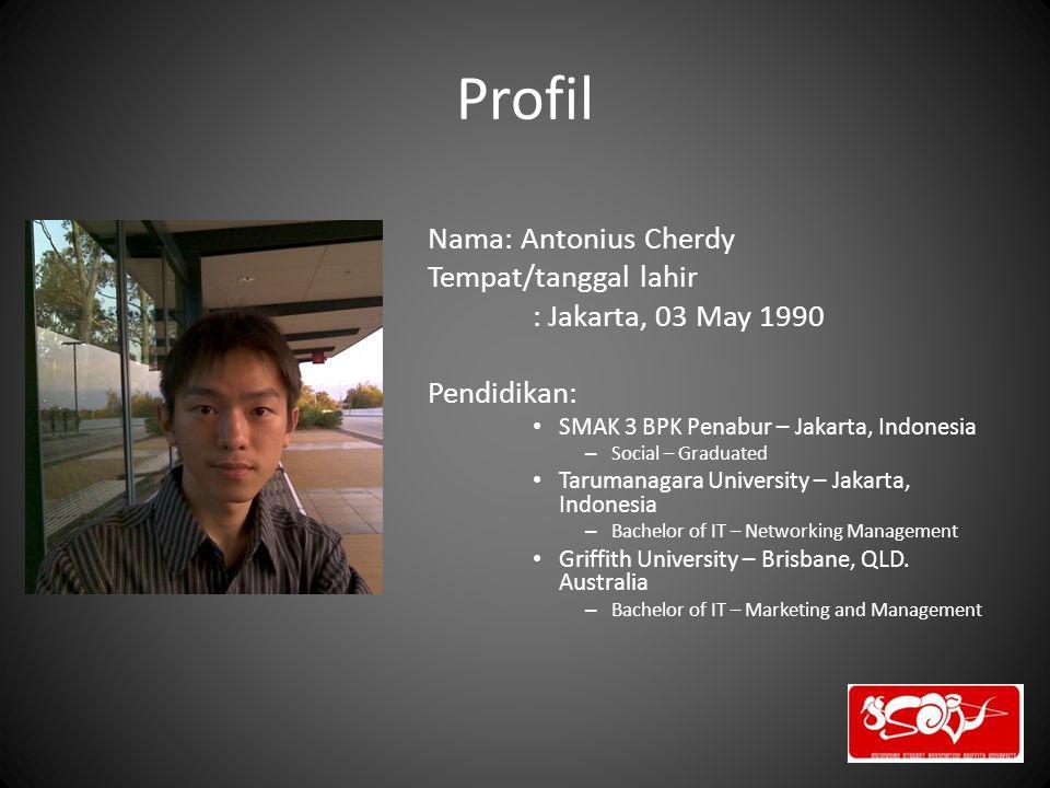 Profil Nama: Antonius Cherdy Tempat/tanggal lahir : Jakarta, 03 May 1990 Pendidikan: SMAK 3 BPK Penabur – Jakarta, Indonesia – Social – Graduated Taru