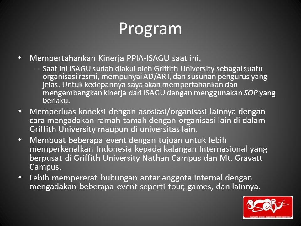 Program Mempertahankan Kinerja PPIA-ISAGU saat ini. – Saat ini ISAGU sudah diakui oleh Griffith University sebagai suatu organisasi resmi, mempunyai A