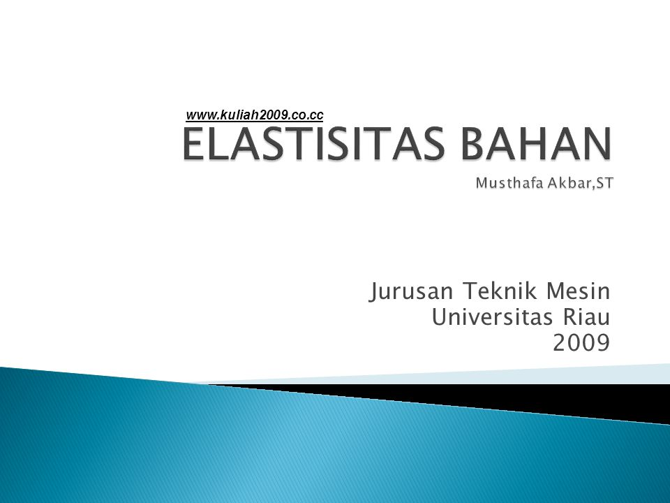 Jurusan Teknik Mesin Universitas Riau 2009 www.kuliah2009.co.cc