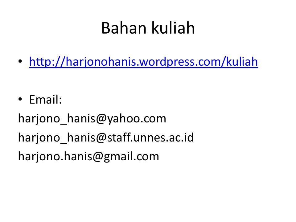 Bahan kuliah http://harjonohanis.wordpress.com/kuliah Email: harjono_hanis@yahoo.com harjono_hanis@staff.unnes.ac.id harjono.hanis@gmail.com