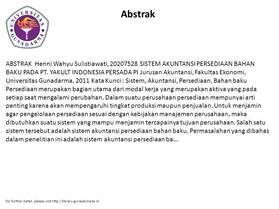 Abstrak ABSTRAK Henni Wahyu Sulistiawati, 20207528 SISTEM AKUNTANSI PERSEDIAAN BAHAN BAKU PADA PT. YAKULT INDONESIA PERSADA PI Jurusan Akuntansi, Faku