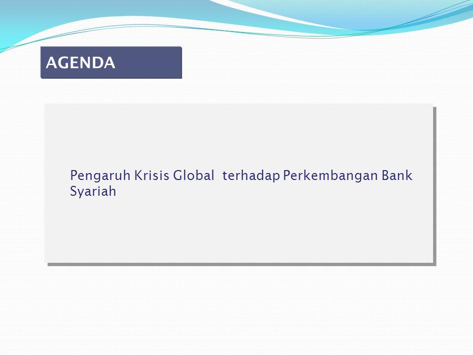 Pengaruh Krisis Global terhadap Perkembangan Bank Syariah AGENDA