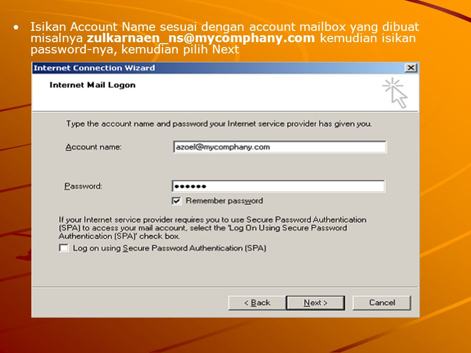 Isikan Account Name sesuai dengan account mailbox yang dibuat misalnya zulkarnaen_ns@mycomphany.com kemudian isikan password-nya, kemudian pilih Next
