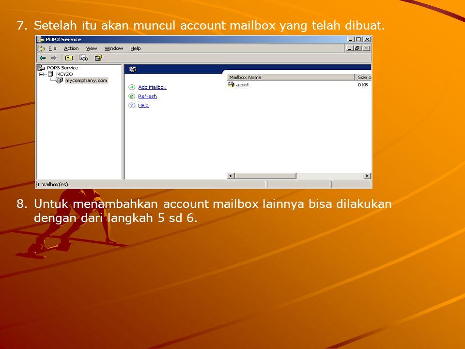 7.Setelah itu akan muncul account mailbox yang telah dibuat. 8.Untuk menambahkan account mailbox lainnya bisa dilakukan dengan dari langkah 5 sd 6.