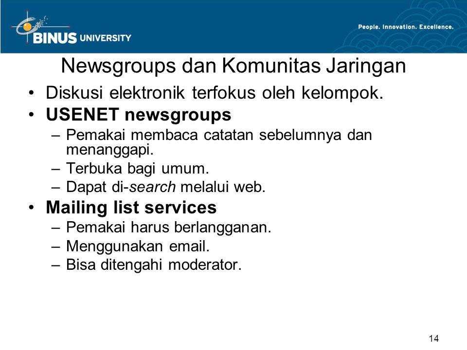 Newsgroups dan Komunitas Jaringan Diskusi elektronik terfokus oleh kelompok.