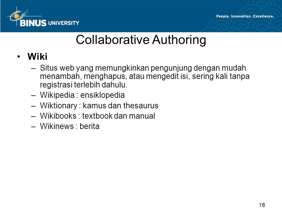 Collaborative Authoring Wiki –Situs web yang memungkinkan pengunjung dengan mudah menambah, menghapus, atau mengedit isi, sering kali tanpa registrasi terlebih dahulu.