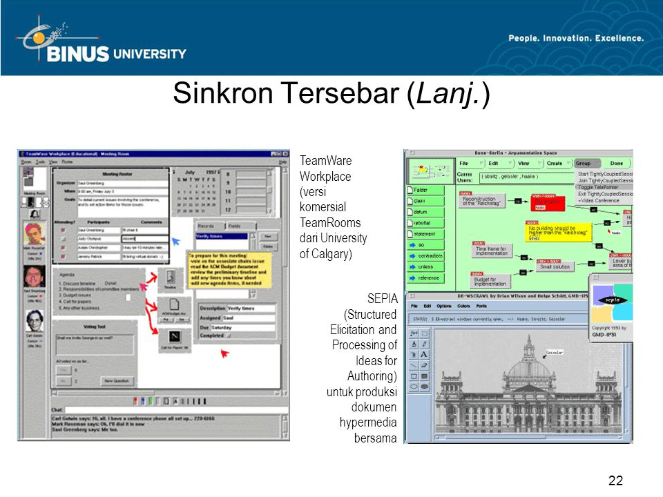 Sinkron Tersebar (Lanj.) TeamWare Workplace (versi komersial TeamRooms dari University of Calgary) SEPIA (Structured Elicitation and Processing of Ideas for Authoring) untuk produksi dokumen hypermedia bersama 22