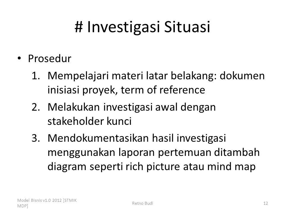# Investigasi Situasi Prosedur 1.Mempelajari materi latar belakang: dokumen inisiasi proyek, term of reference 2.Melakukan investigasi awal dengan sta