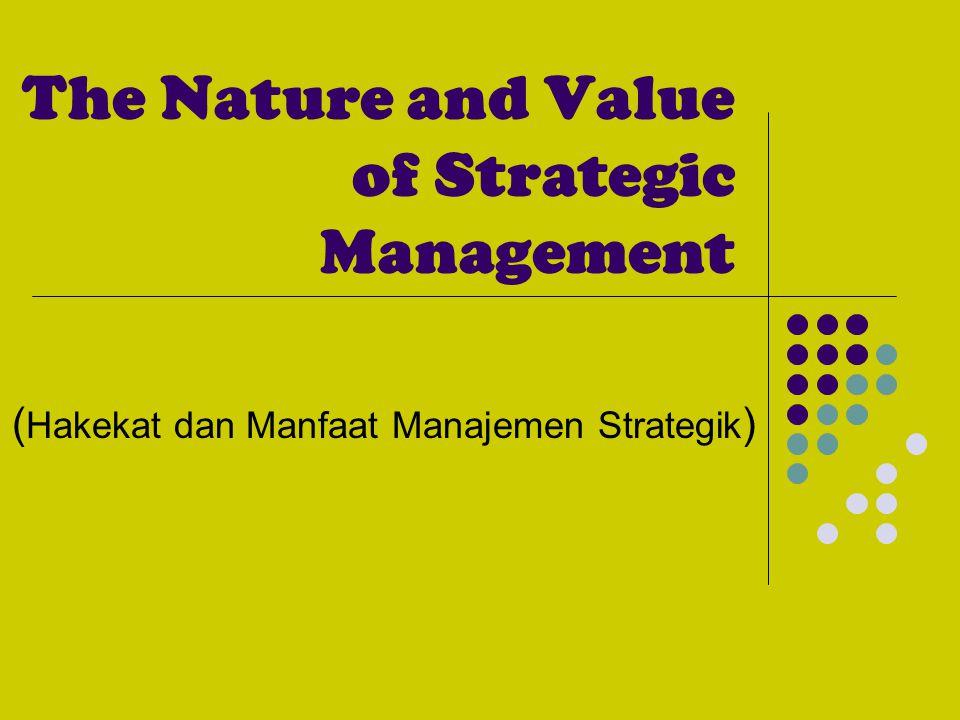 Buku-buku Manajemen Strategik 1.Strategic Management, Pearce & Robinson 2.Strategic Management, Hill & Jones 3.Strategic Management, A. Hitt ; ireland