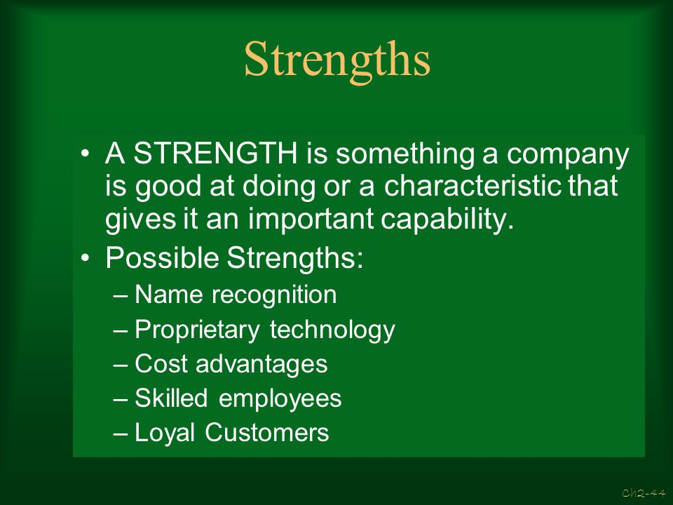 Ch2-43 The purpose of SWOT Analysis It is an easy-to-use tool for developing an overview of a company's strategic situation –It forms a basis for matc