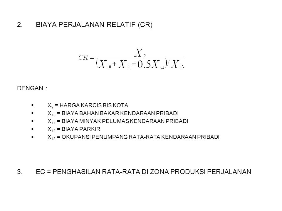 4.TINGKAT PELAYANAN ALAT ANGKUT RELATIF ( L ) DENGAN :  X 2 = WAKTU PINDAH (TRANSFER) ANTAR BIS  X 3 = WAKTU MENUNGGU BIS KOTA  X 4 = WAKTU BERJALAN MENUJU SHELTER (HALTE)  X 5 = WAKTU BERJALAN DARI SHELTER (HALTE)  X 7 = DELAY MENCARI TEMPAT PARKIR DI TEMPAT TUJUAN  X 8 = WAKTU BERJALAN DARI TEMPAT PARKIR