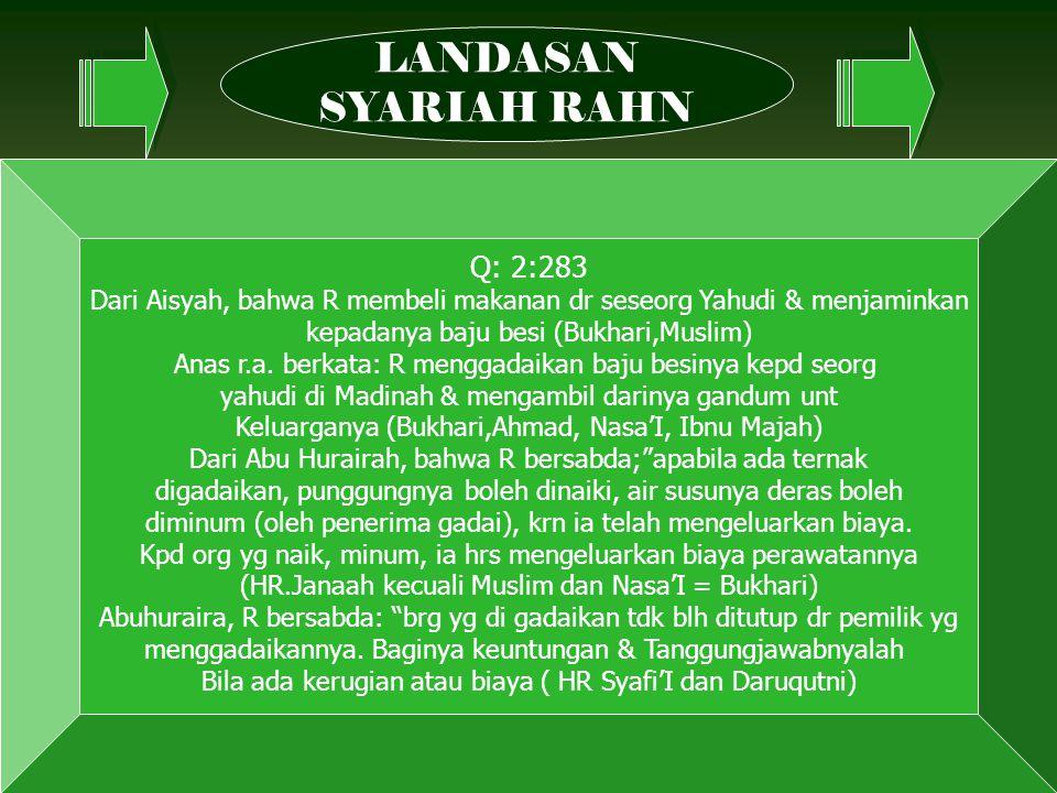 101 Q: 2:283 Dari Aisyah, bahwa R membeli makanan dr seseorg Yahudi & menjaminkan kepadanya baju besi (Bukhari,Muslim) Anas r.a.