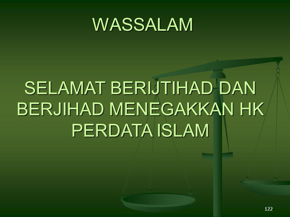 122 WASSALAM SELAMAT BERIJTIHAD DAN BERJIHAD MENEGAKKAN HK PERDATA ISLAM SELAMAT BERIJTIHAD DAN BERJIHAD MENEGAKKAN HK PERDATA ISLAM