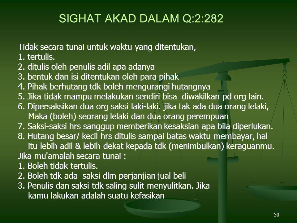 50 SIGHAT AKAD DALAM Q:2:282 Tidak secara tunai untuk waktu yang ditentukan, 1.