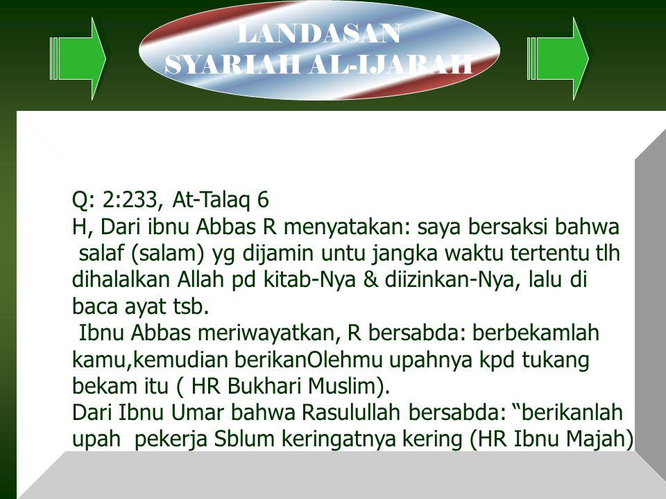 93 Q: 2:233, At-Talaq 6 H, Dari ibnu Abbas R menyatakan: saya bersaksi bahwa salaf (salam) yg dijamin untu jangka waktu tertentu tlh dihalalkan Allah pd kitab-Nya & diizinkan-Nya, lalu di baca ayat tsb.