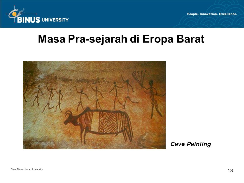 Bina Nusantara University 13 Masa Pra-sejarah di Eropa Barat Cave Painting