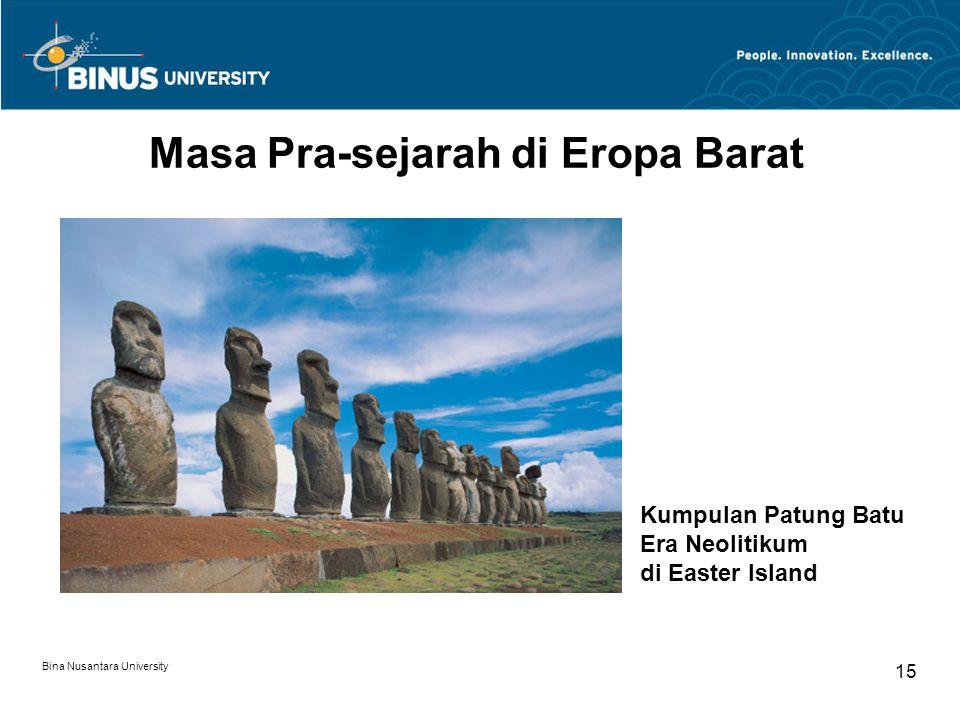 Bina Nusantara University 15 Masa Pra-sejarah di Eropa Barat Kumpulan Patung Batu Era Neolitikum di Easter Island
