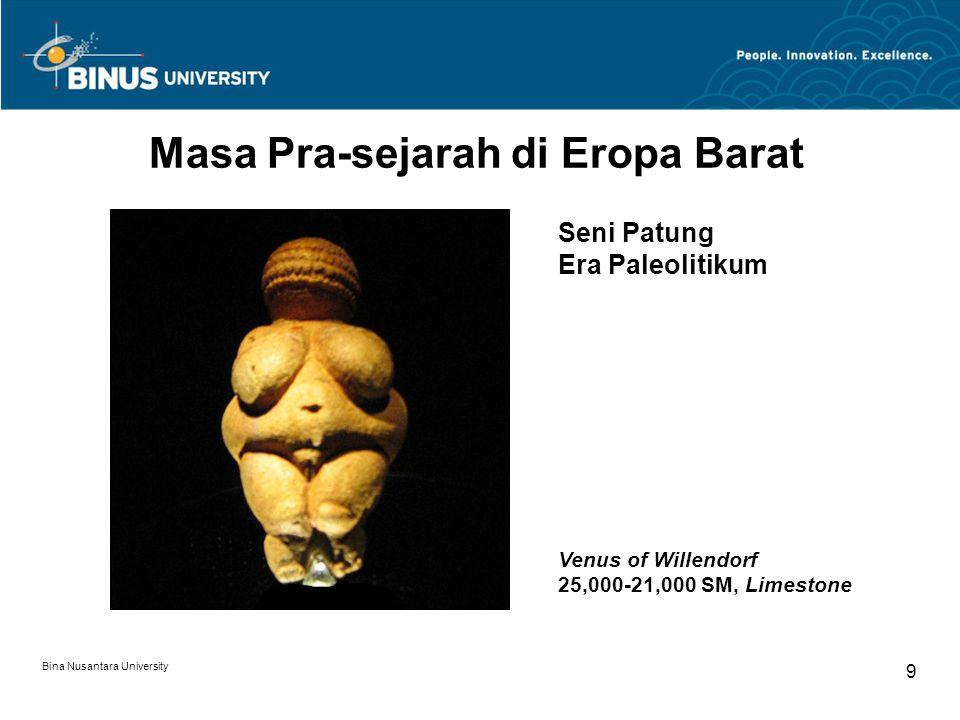 Bina Nusantara University 9 Masa Pra-sejarah di Eropa Barat Venus of Willendorf 25,000-21,000 SM, Limestone Seni Patung Era Paleolitikum