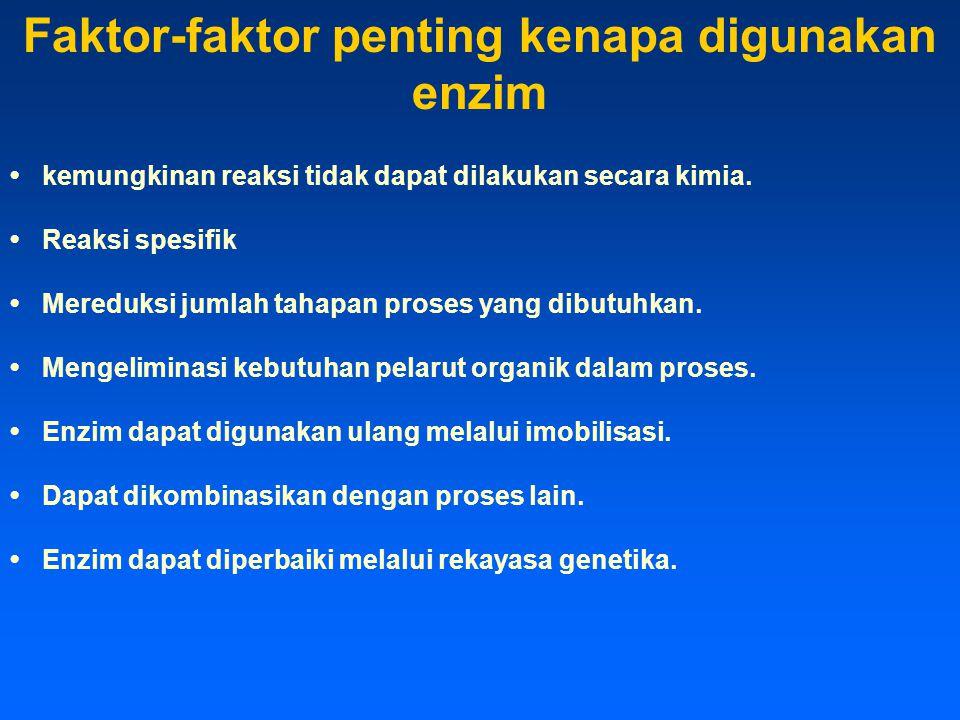 Faktor-faktor penting kenapa digunakan enzim kemungkinan reaksi tidak dapat dilakukan secara kimia. Reaksi spesifik Mereduksi jumlah tahapan proses ya