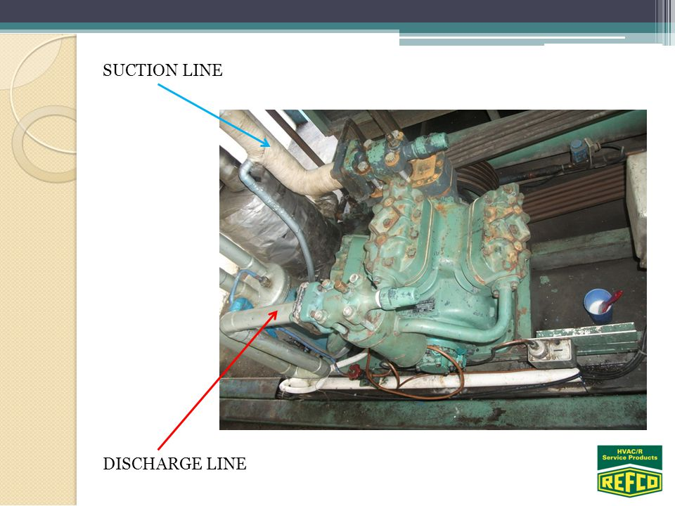 SUCTION LINE DISCHARGE LINE