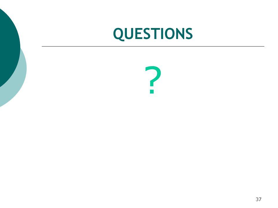 37 QUESTIONS ?