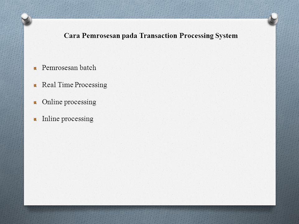 Tugas Pokok Transaction Processing System 1.Pengumpulan Data 2.