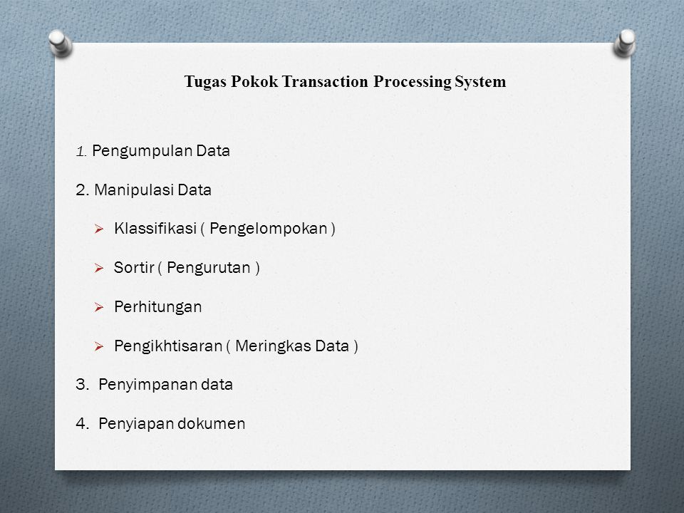Kesimpulan Peran system pemrosesan transaksi sangatlah penting.