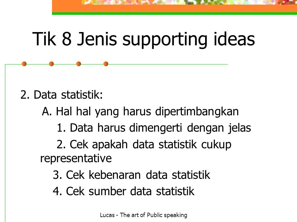 Lucas - The art of Public speaking Tik 8 Jenis supporting ideas 2.