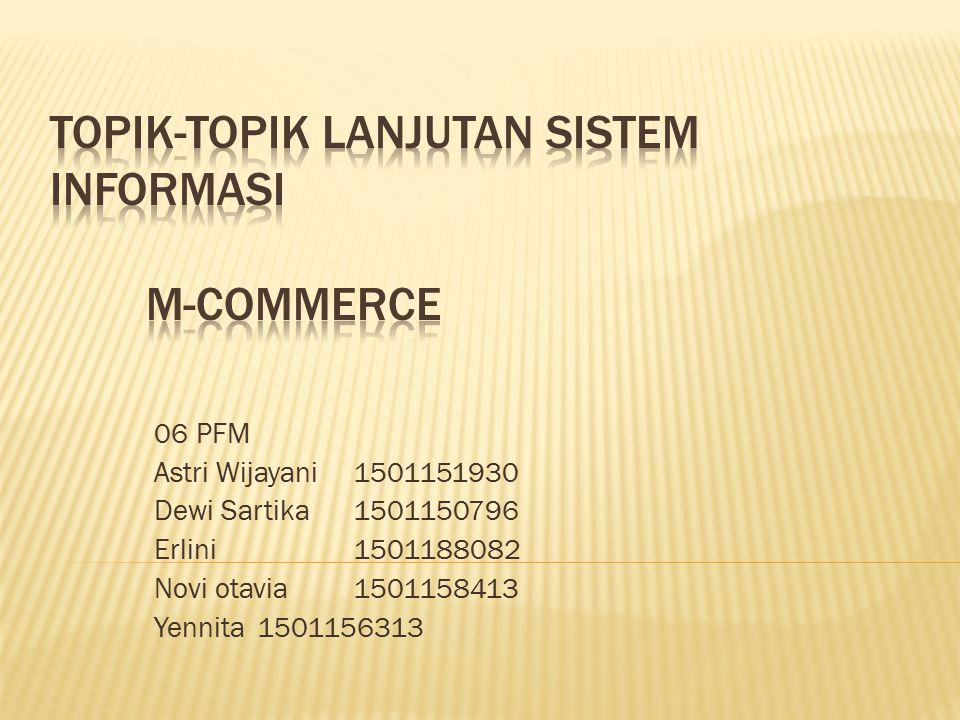 06 PFM Astri Wijayani 1501151930 Dewi Sartika 1501150796 Erlini 1501188082 Novi otavia 1501158413 Yennita 1501156313