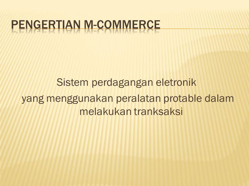 Sistem perdagangan eletronik yang menggunakan peralatan protable dalam melakukan tranksaksi